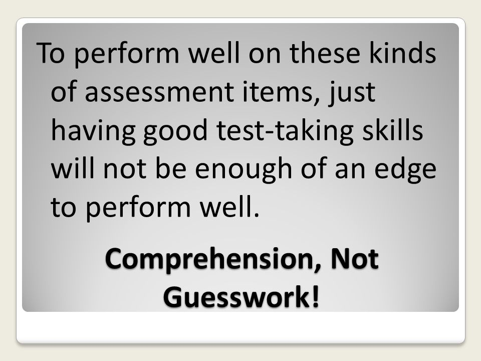 Comprehension, Not Guesswork!