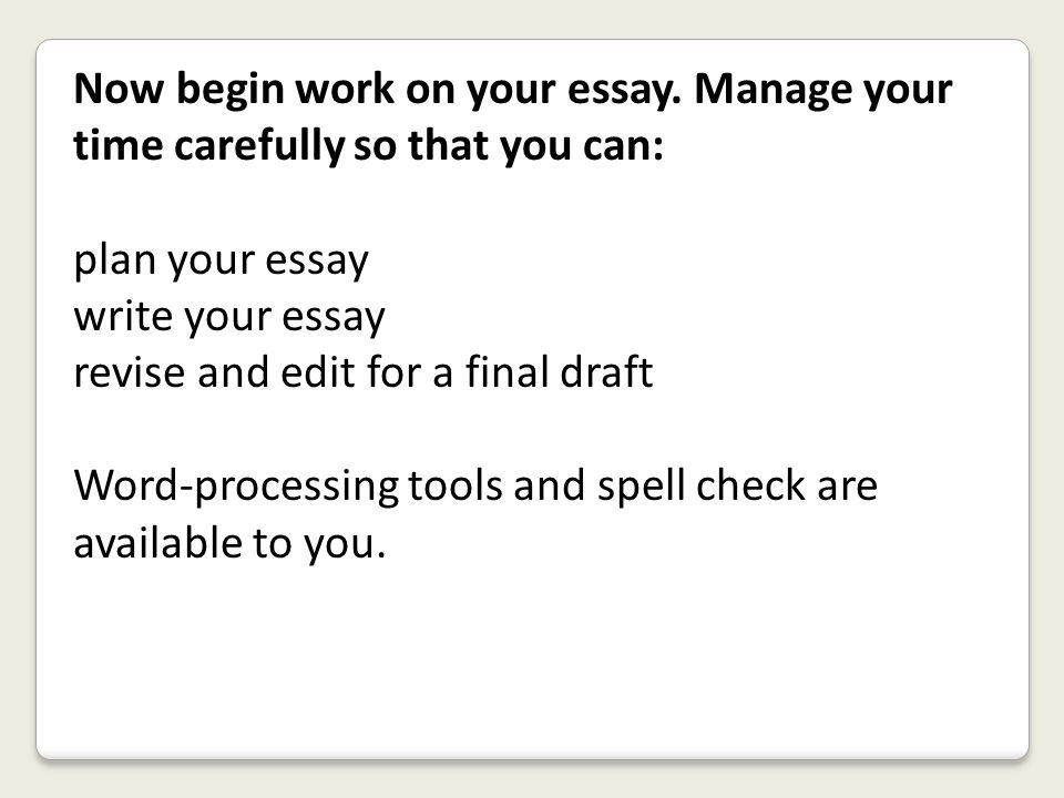 Now begin work on your essay