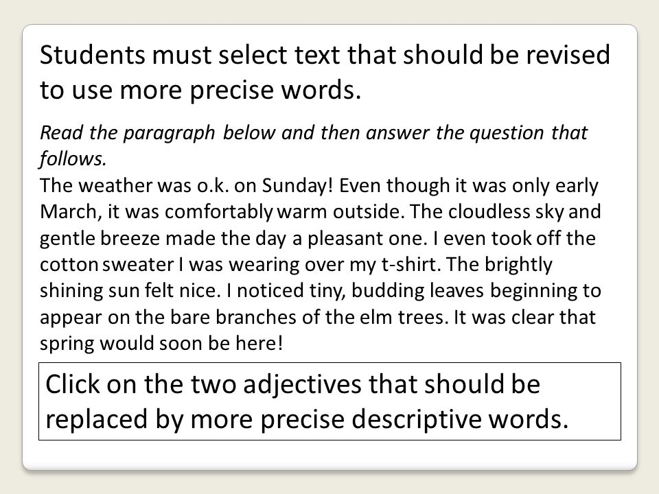 Students must select text that should be revised to use more precise words.