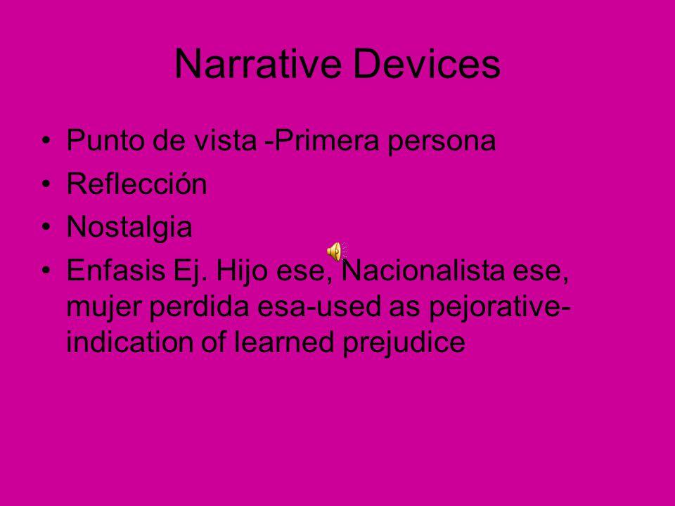 Narrative Devices Punto de vista -Primera persona Reflección Nostalgia
