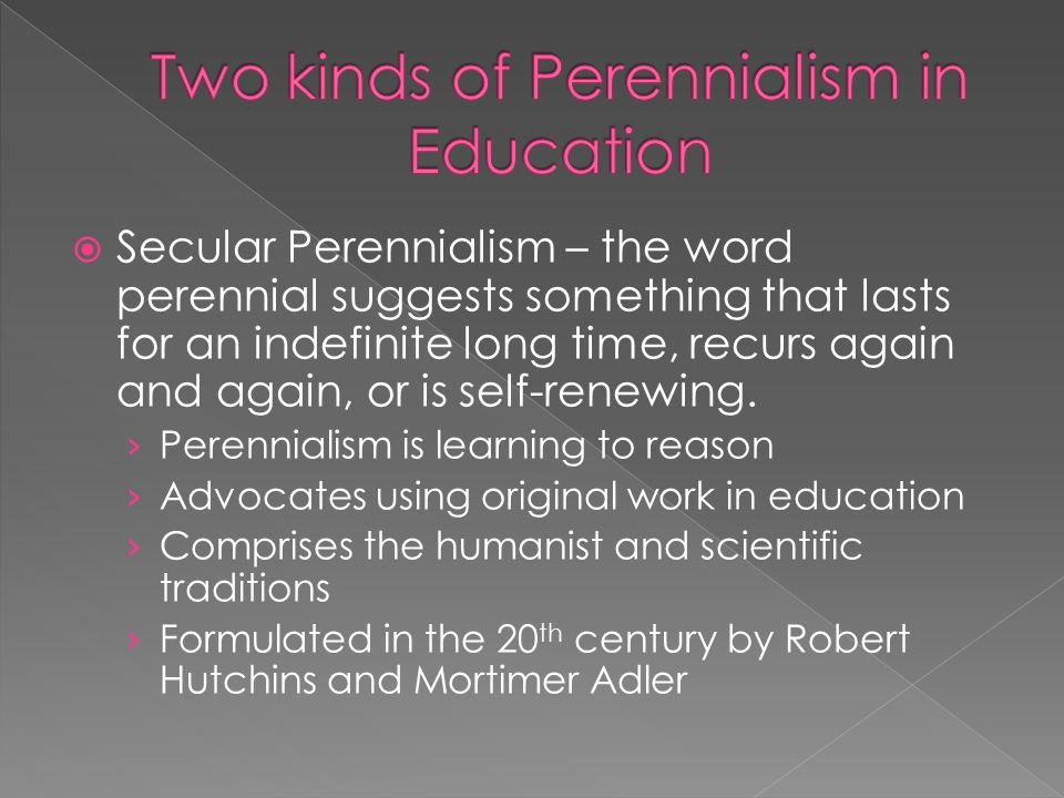 Two kinds of Perennialism in Education