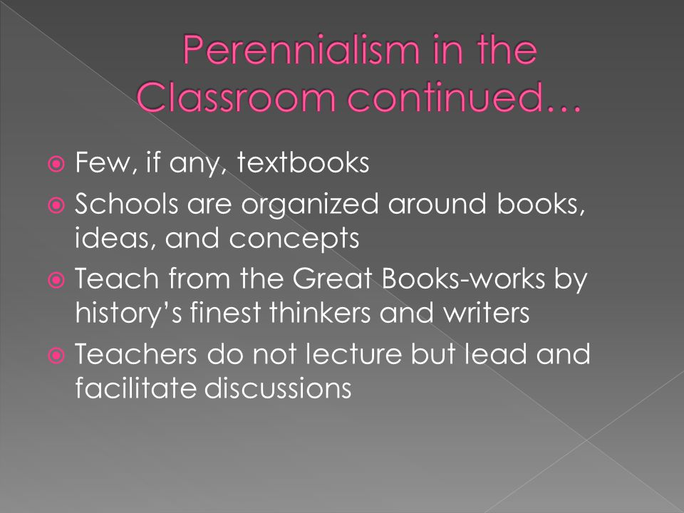 Perennialism in the Classroom continued…