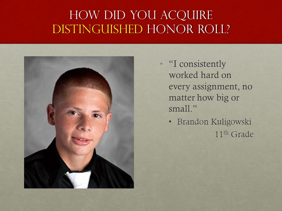 How did you acquire distinguished honor roll