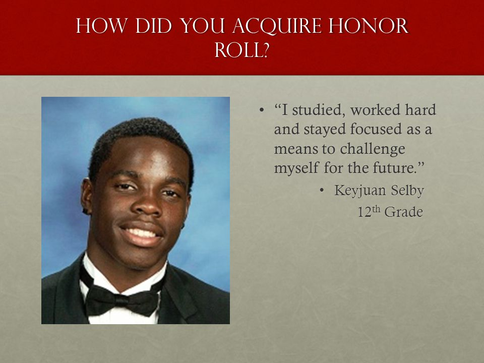 How did you acquire honor roll