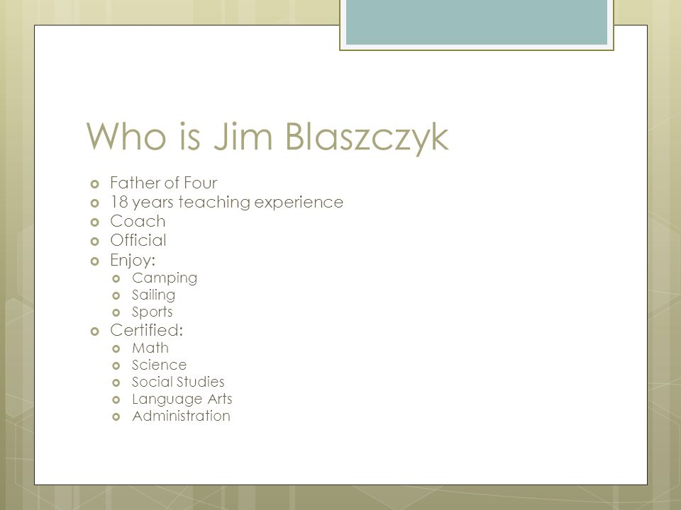 Who is Jim Blaszczyk Father of Four 18 years teaching experience Coach