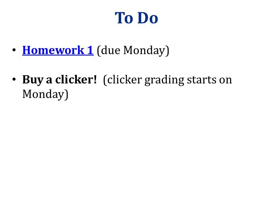 To Do Homework 1 (due Monday)