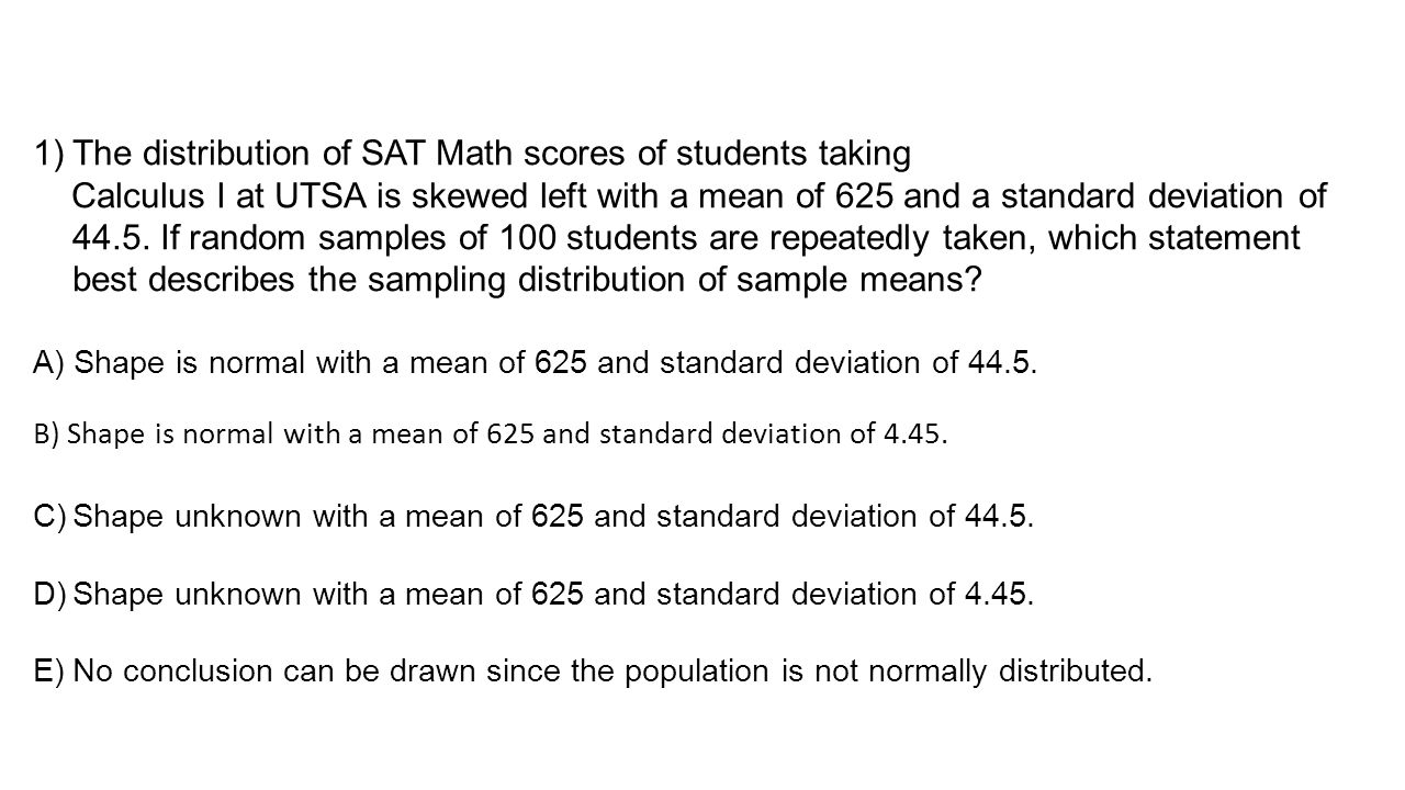 The distribution of SAT Math scores of students taking