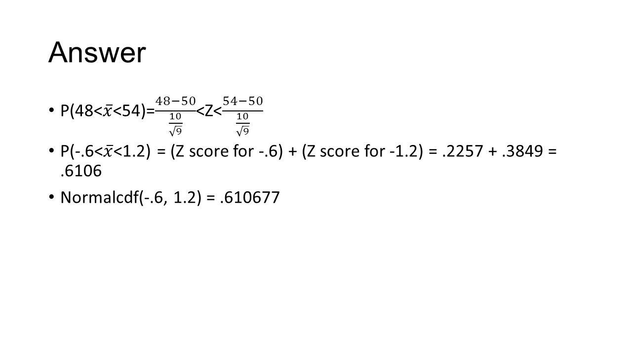 Answer P(48< 𝑥 <54)= 48−50 10 9 <Z< 54−50 10 9