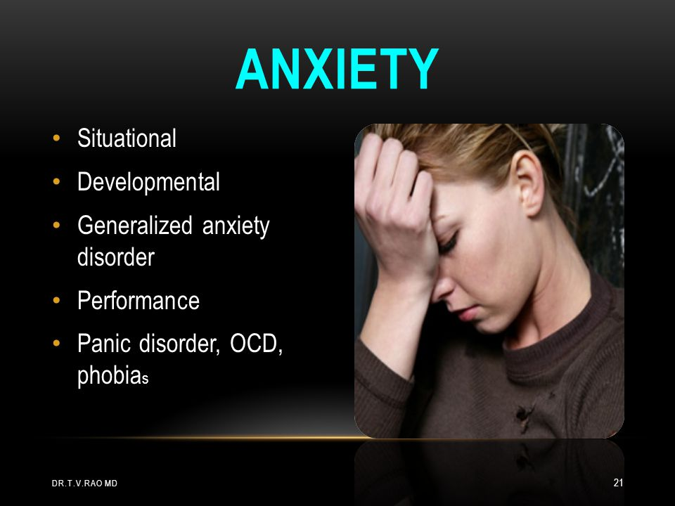 Anxiety Situational Developmental Generalized anxiety disorder