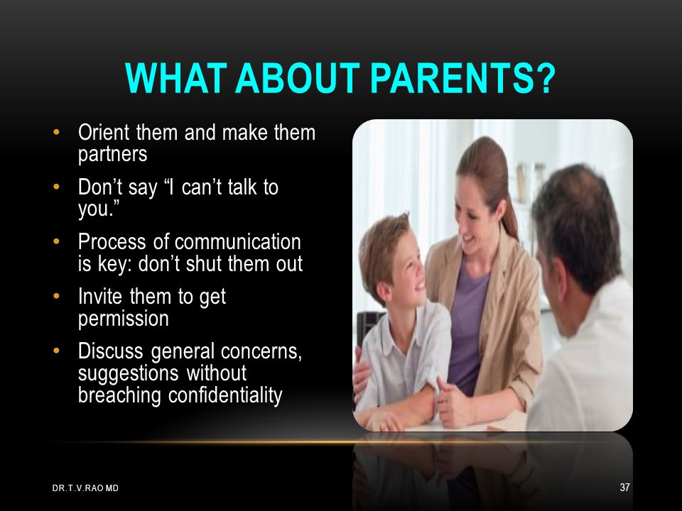 What about Parents Orient them and make them partners