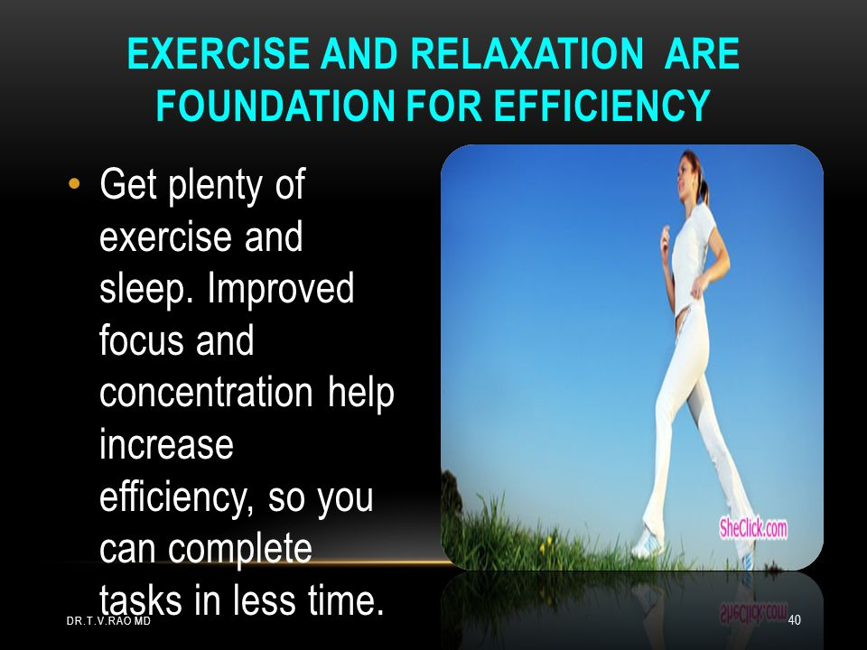 exercise and Relaxation are Foundation for Efficiency
