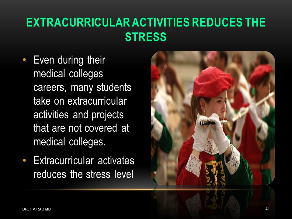 Extracurricular activities reduces the stress
