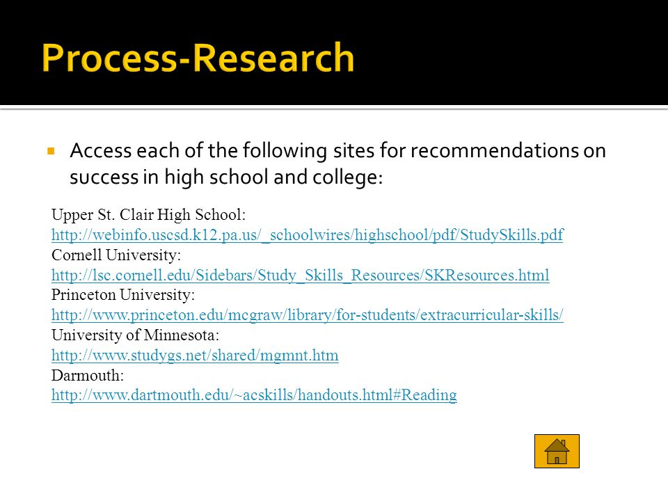 Process-Research Access each of the following sites for recommendations on success in high school and college: