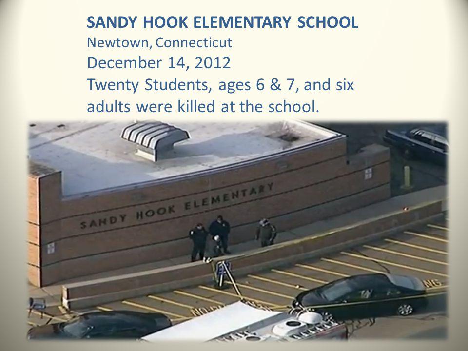 SANDY HOOK ELEMENTARY SCHOOL December 14, 2012