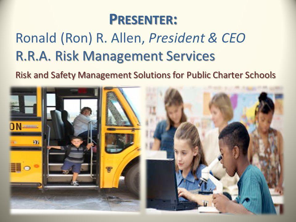 Presenter: Ronald (Ron) R. Allen, President & CEO