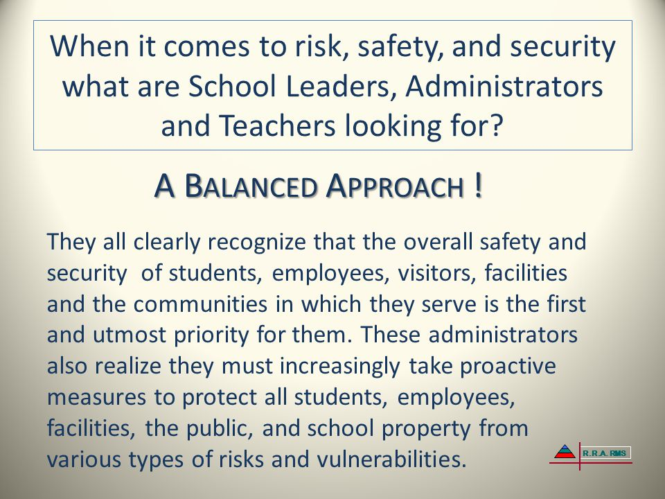When it comes to risk, safety, and security what are School Leaders, Administrators and Teachers looking for