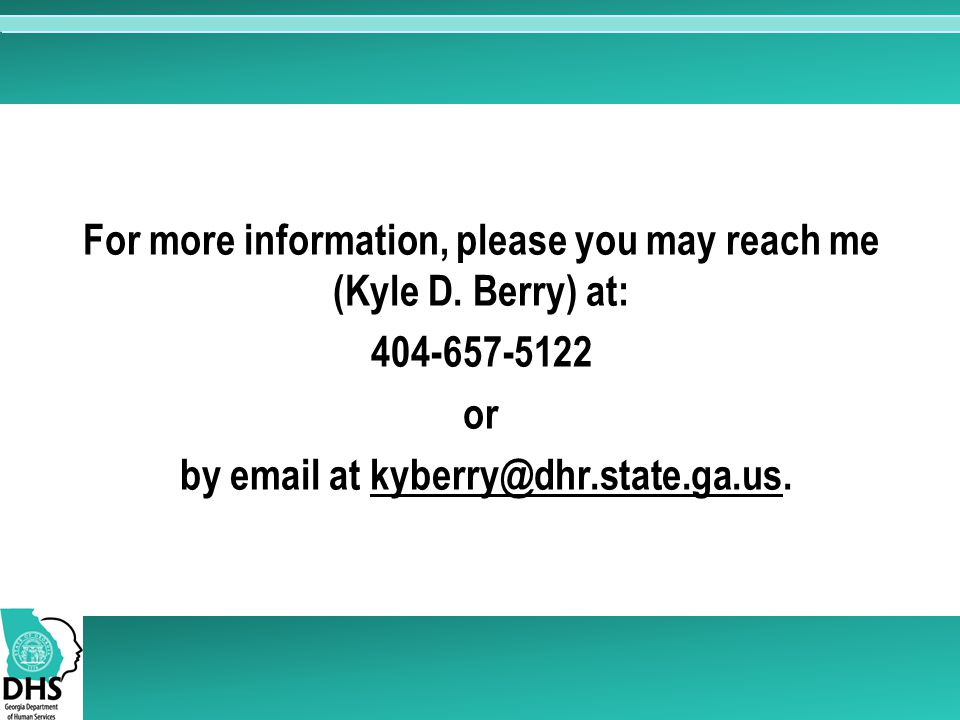 For more information, please you may reach me (Kyle D. Berry) at: