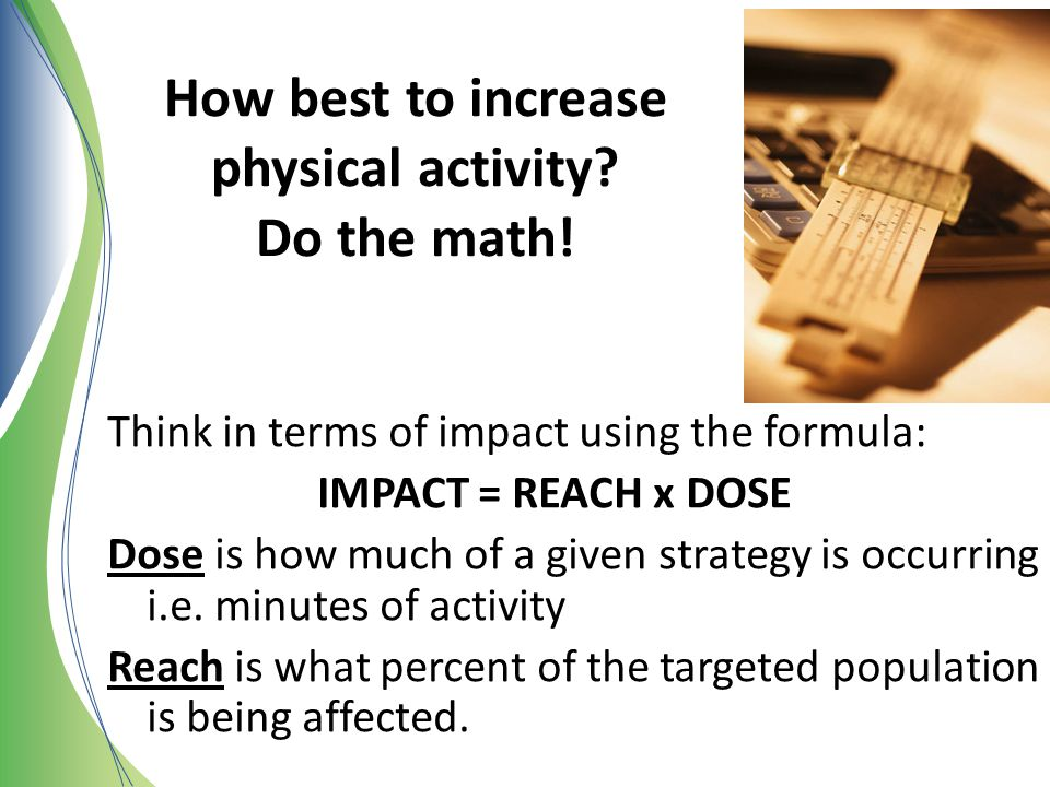 How best to increase physical activity Do the math!