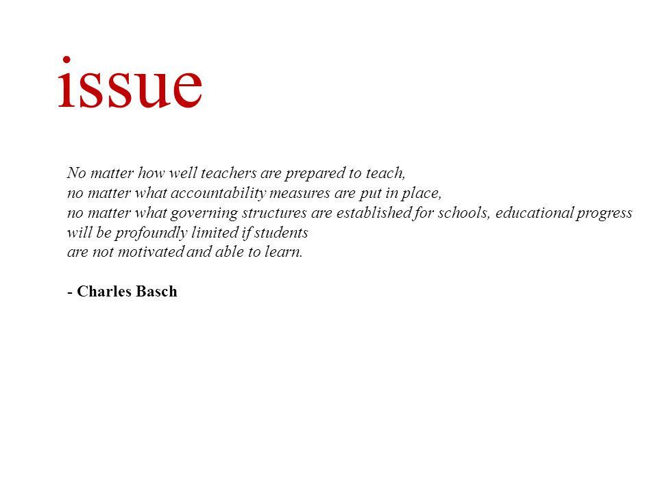 issue No matter how well teachers are prepared to teach,