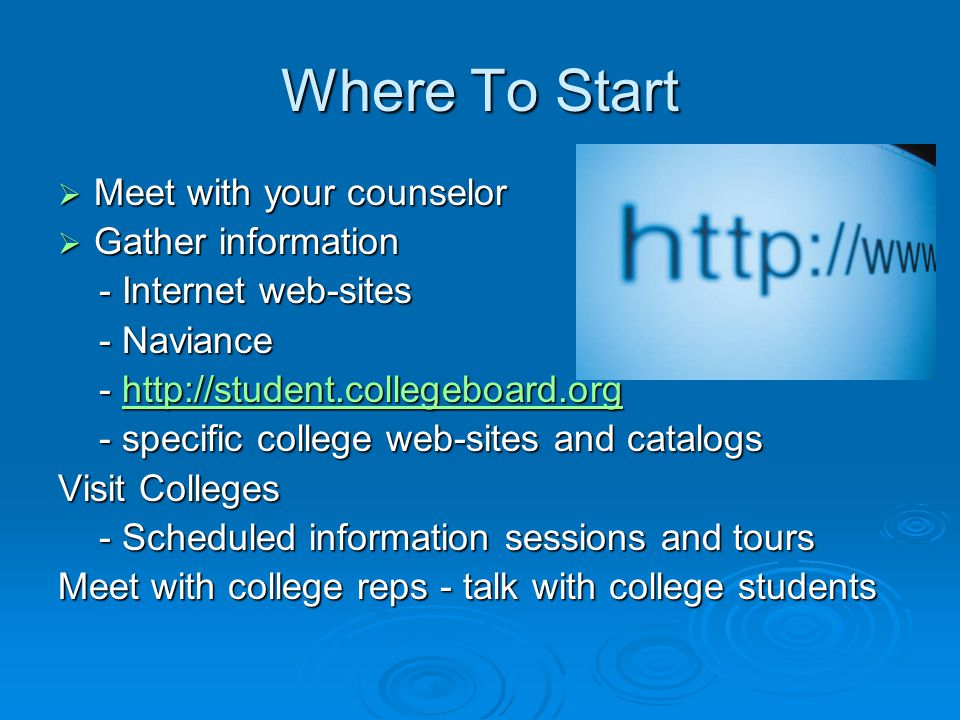 Where To Start Meet with your counselor Gather information