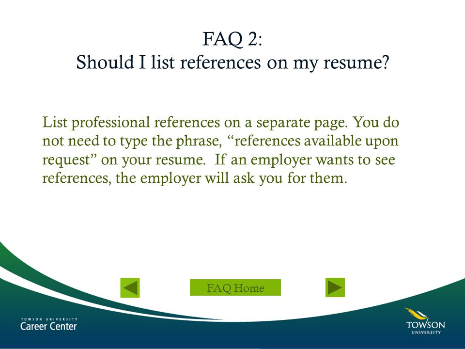 FAQ 2: Should I list references on my resume