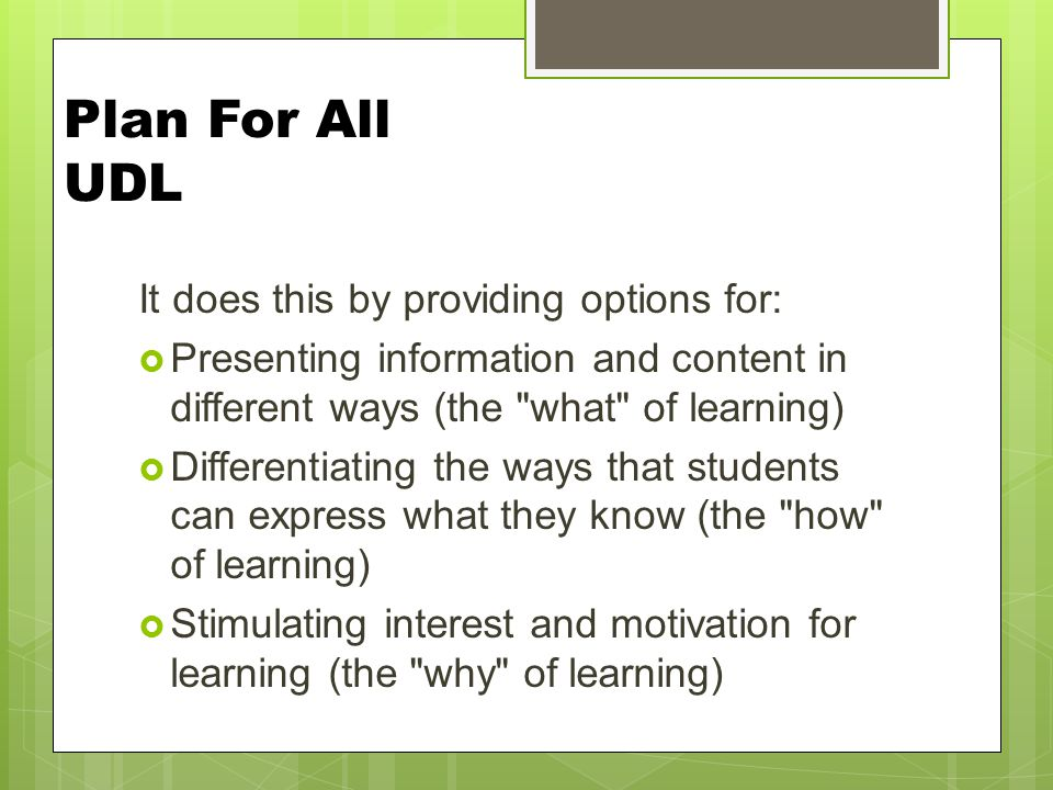 Plan For All UDL It does this by providing options for: