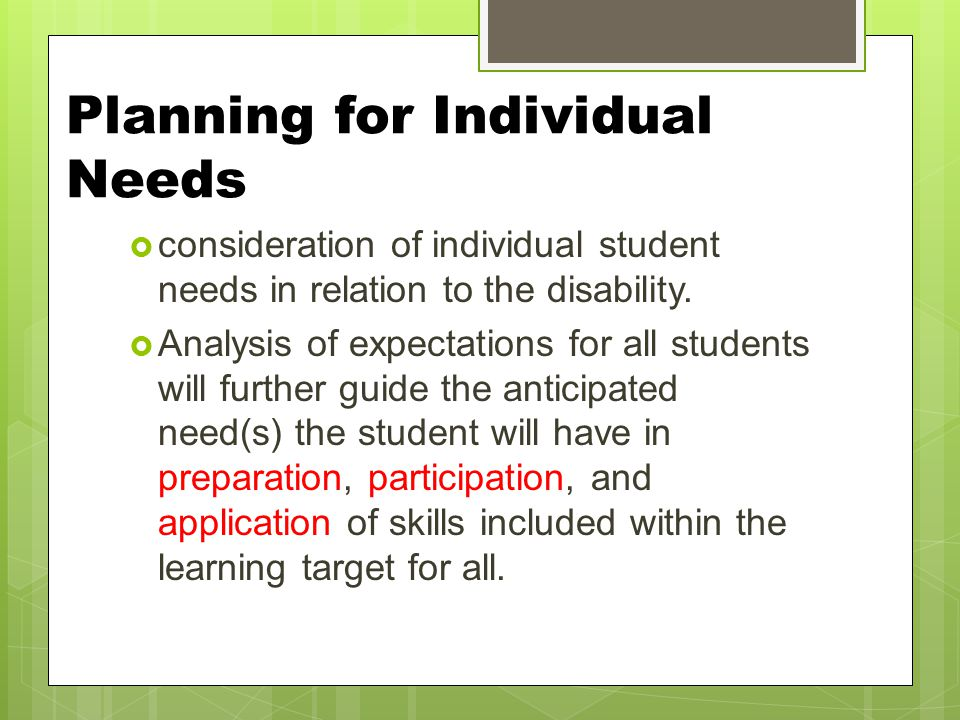Planning for Individual Needs
