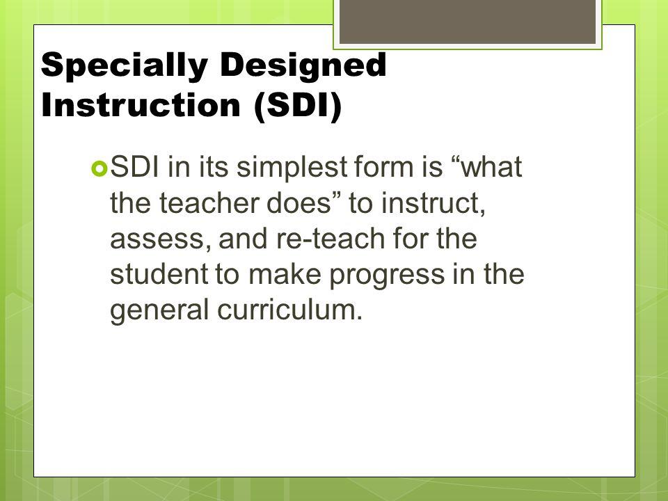 Specially Designed Instruction (SDI)