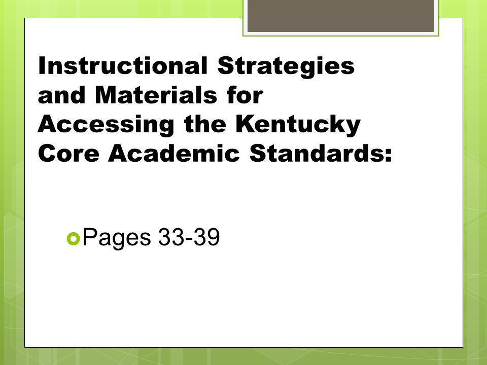 Instructional Strategies and Materials for Accessing the Kentucky Core Academic Standards:
