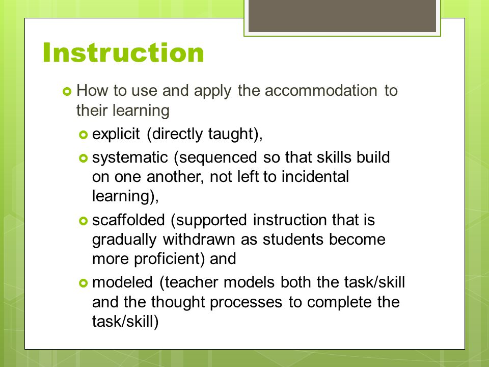 Instruction How to use and apply the accommodation to their learning