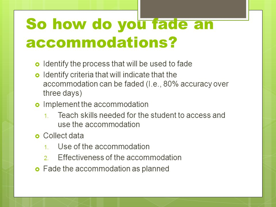 So how do you fade an accommodations