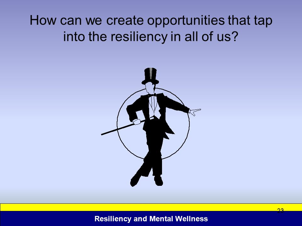 How can we create opportunities that tap into the resiliency in all of us