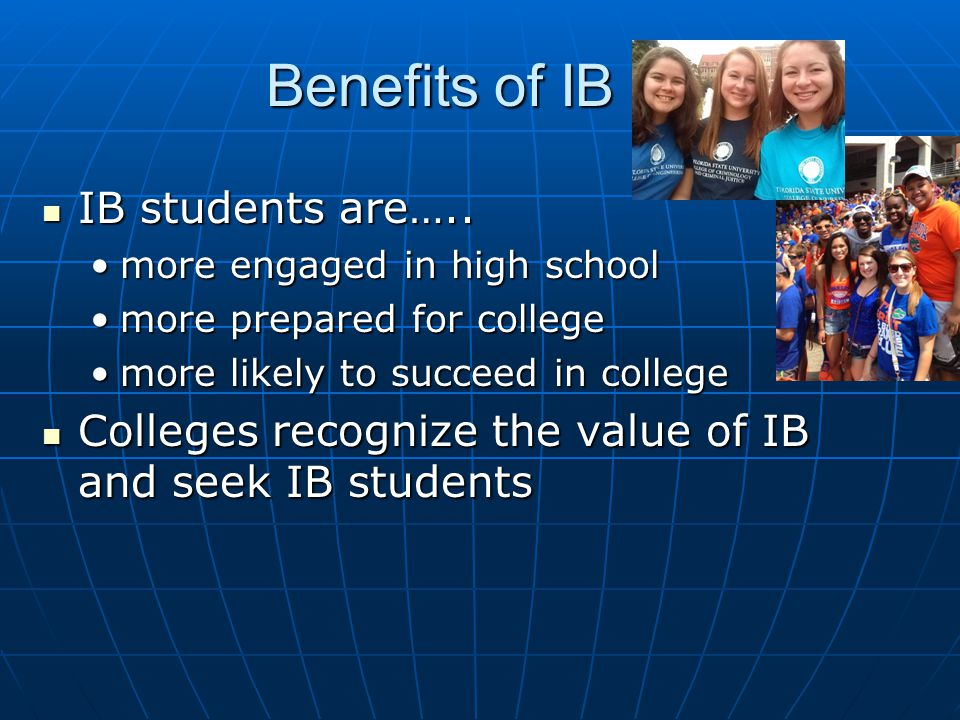 Benefits of IB IB students are…..