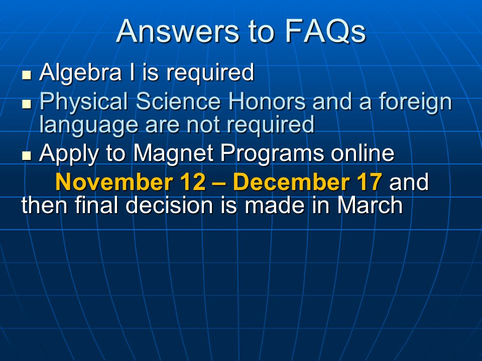 Answers to FAQs Algebra I is required