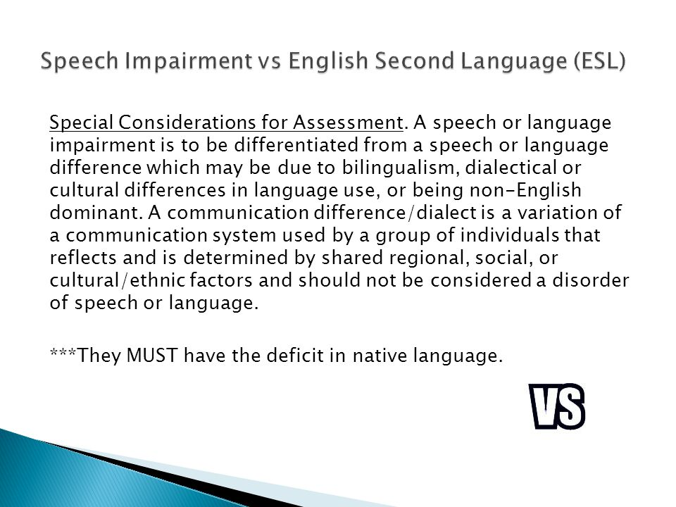 Speech Impairment vs English Second Language (ESL)