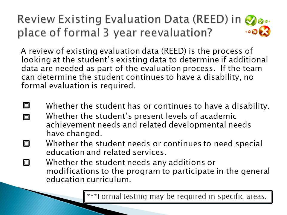 Review Existing Evaluation Data (REED) in place of formal 3 year reevaluation