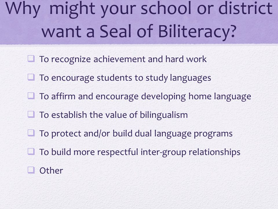 Why might your school or district want a Seal of Biliteracy