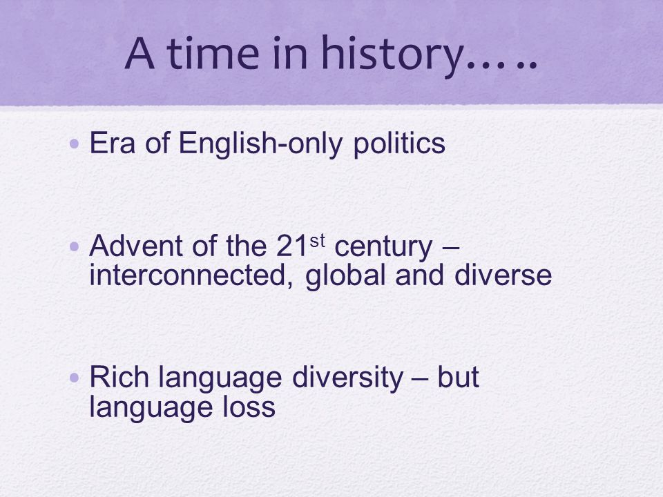 A time in history….. Era of English-only politics