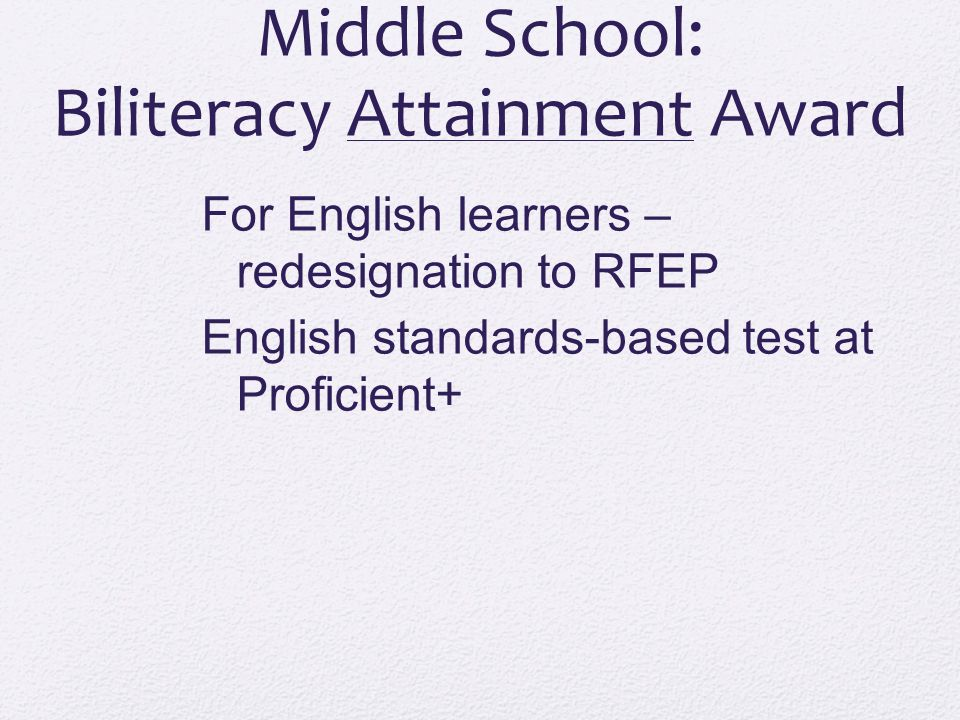 Middle School: Biliteracy Attainment Award