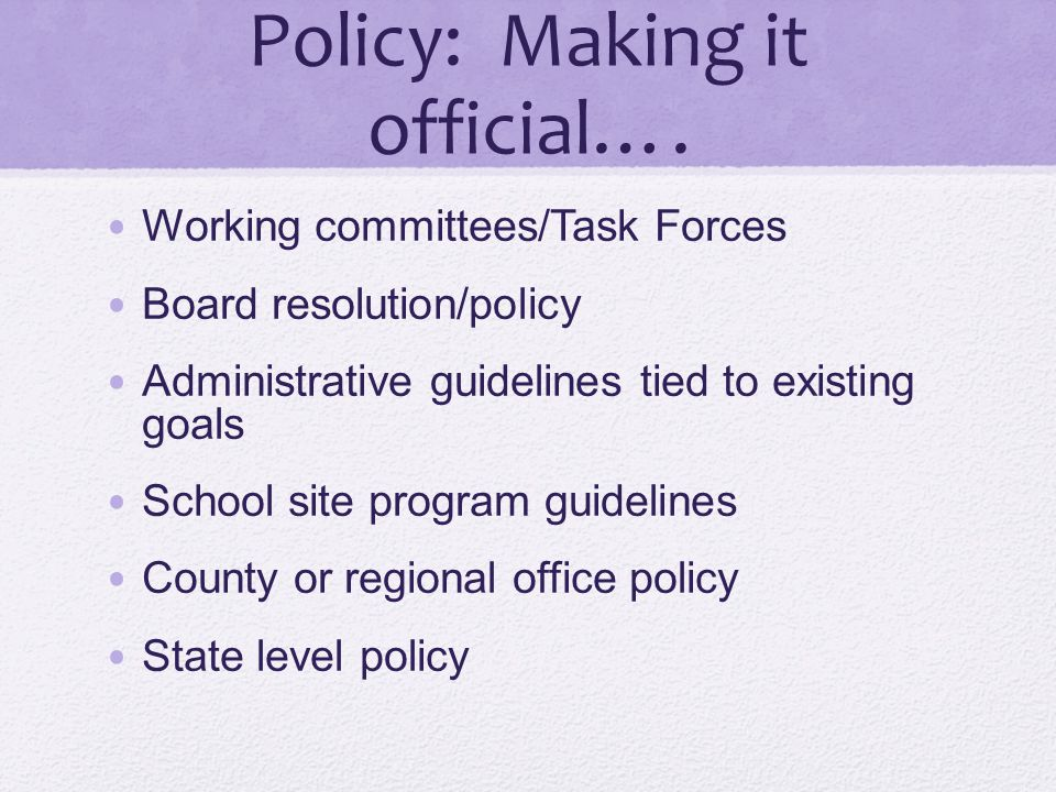 Policy: Making it official….