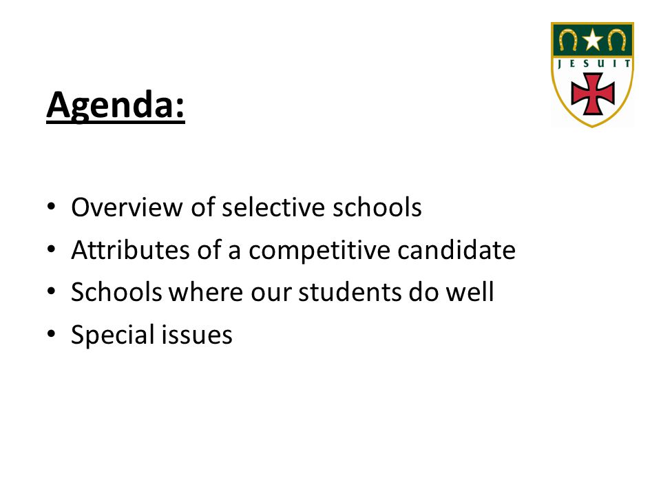Agenda: Overview of selective schools