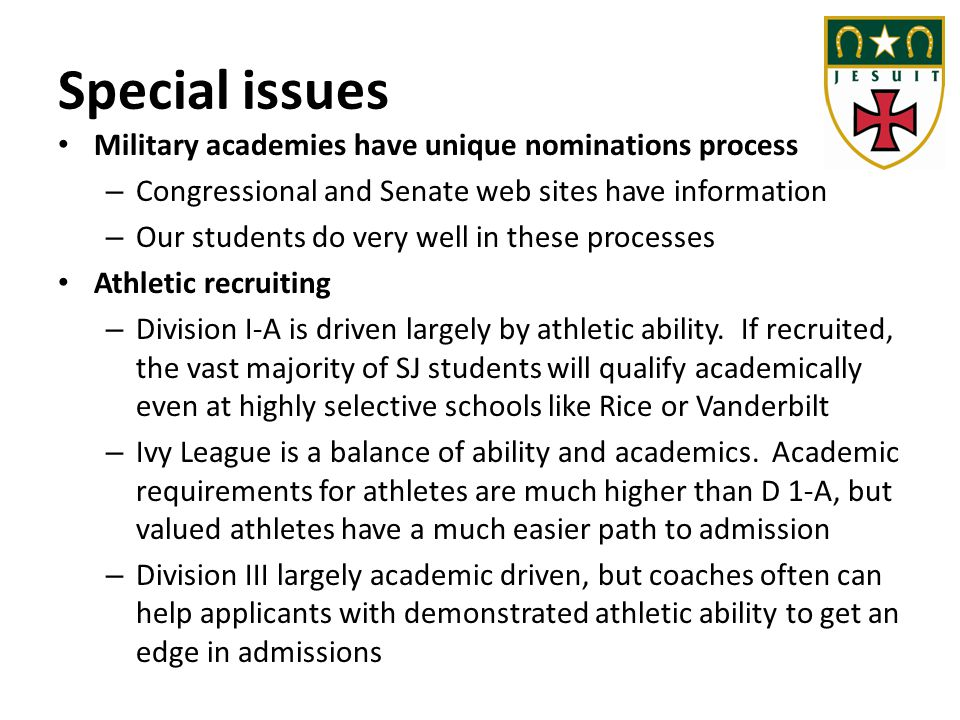 Special issues Military academies have unique nominations process