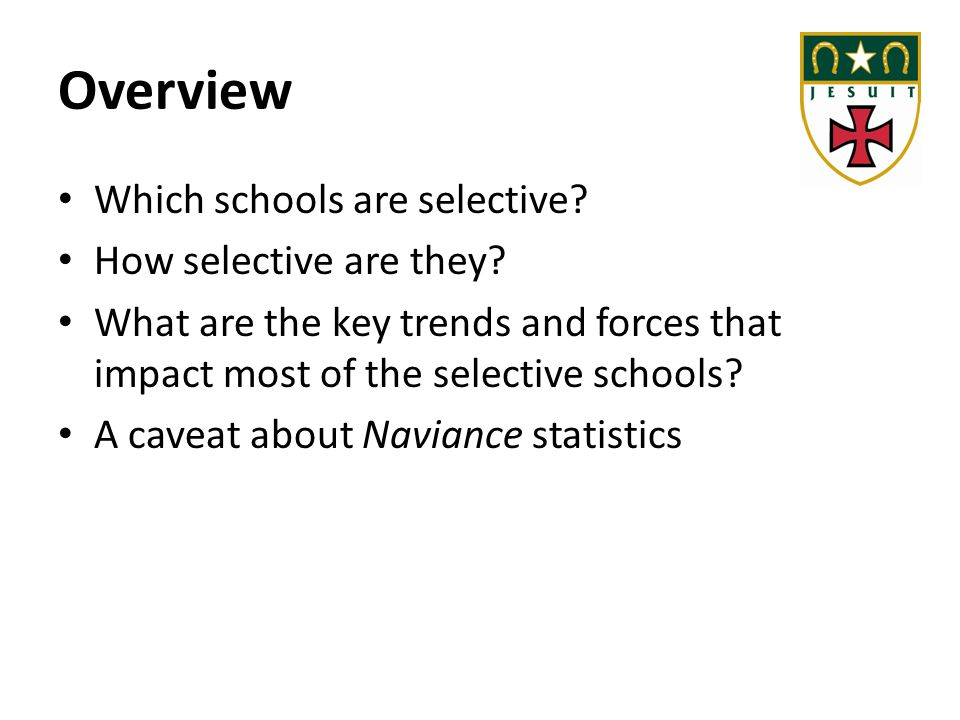 Overview Which schools are selective How selective are they