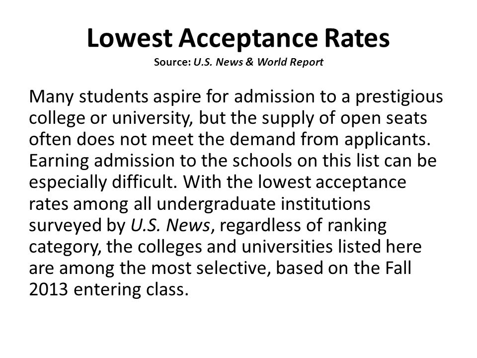 Lowest Acceptance Rates Source: U.S. News & World Report