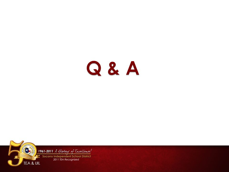 Q & A TEA & UIL