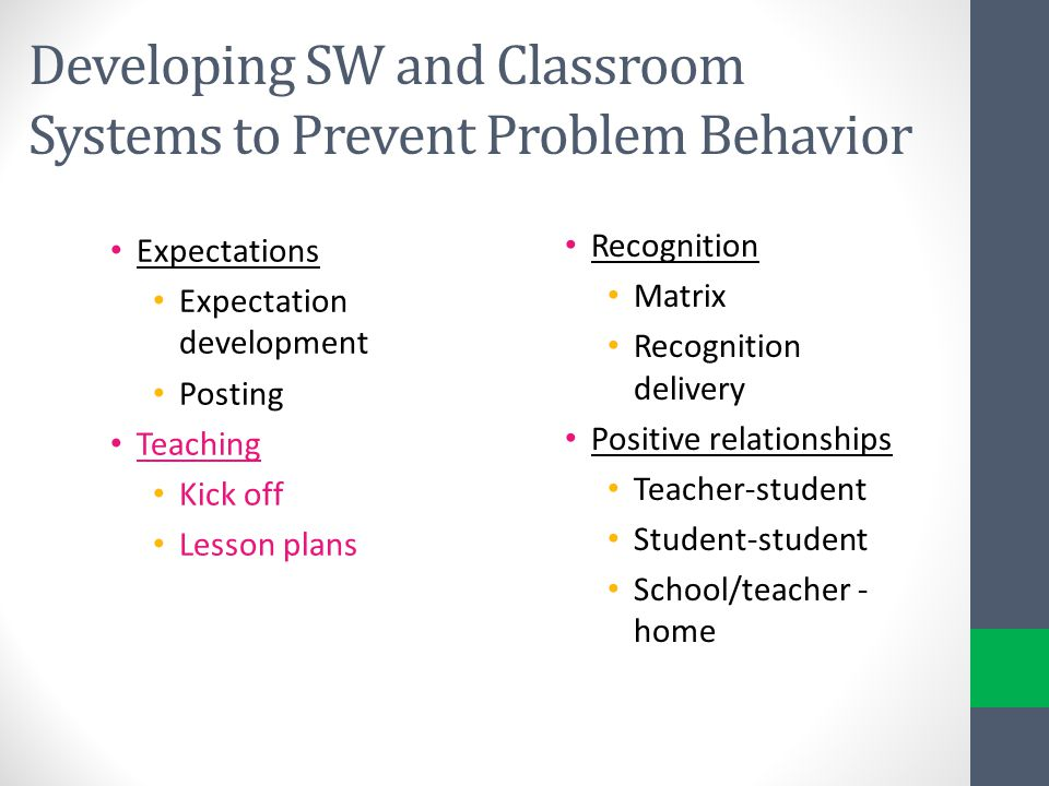 Developing SW and Classroom Systems to Prevent Problem Behavior