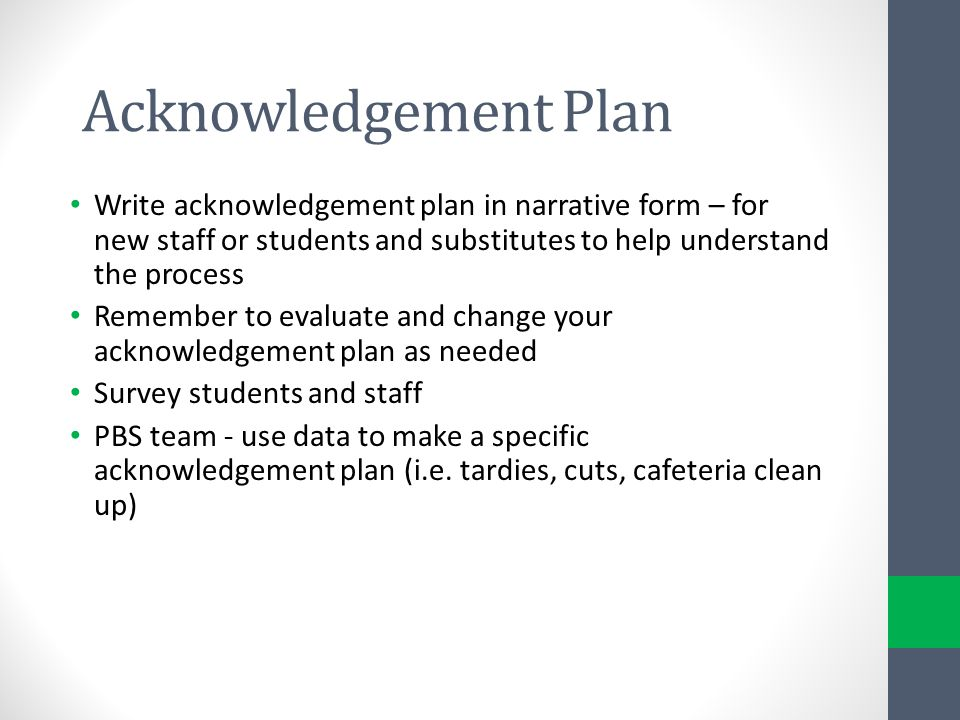 Acknowledgement Plan Write acknowledgement plan in narrative form – for new staff or students and substitutes to help understand the process.