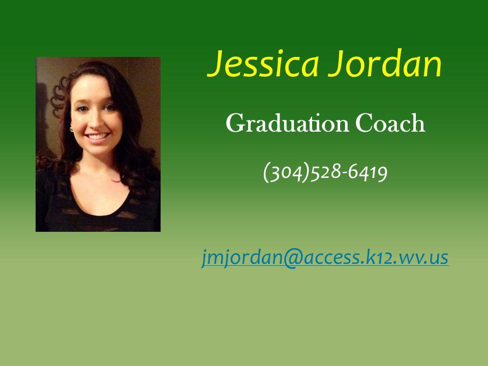 Jessica Jordan Graduation Coach (304)528-6419