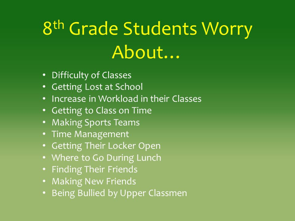 8th Grade Students Worry About…
