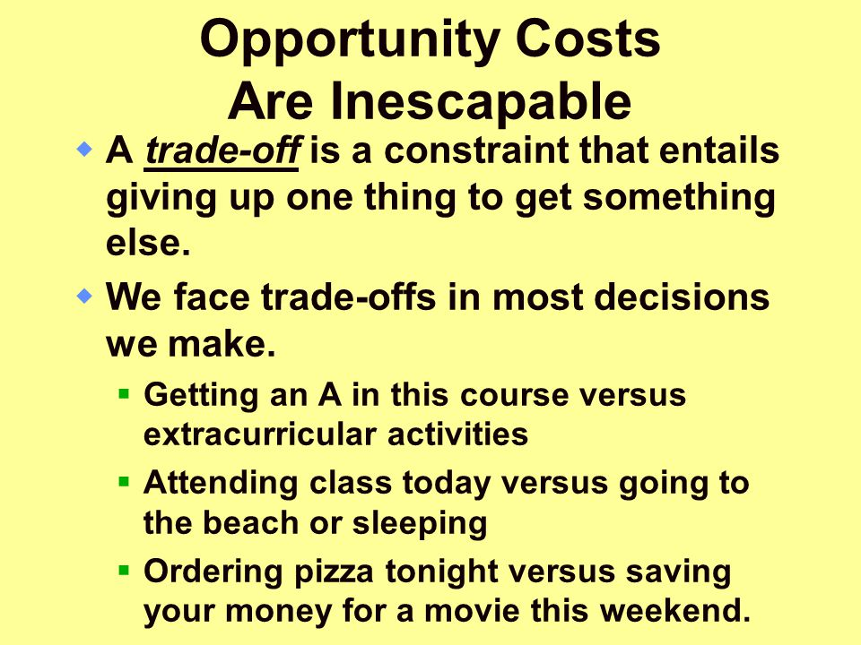 Opportunity Costs Are Inescapable